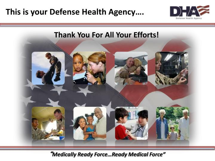 This is your Defense Health Agency….