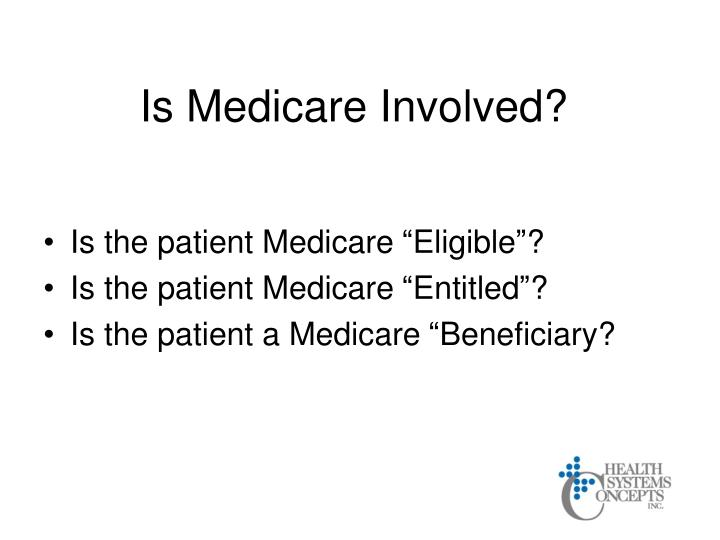 Is medicare involved
