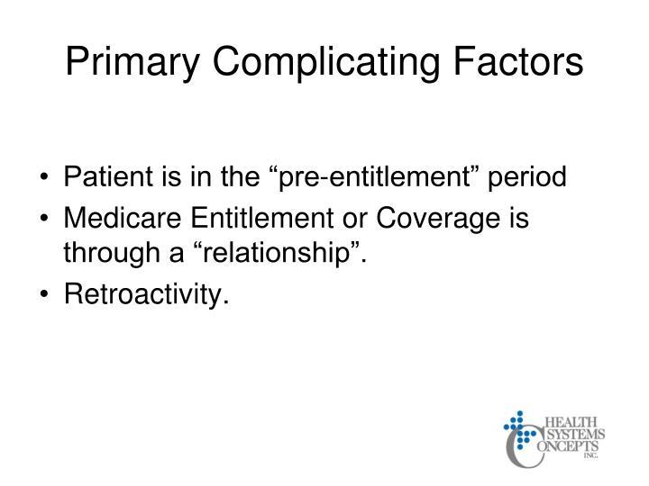 Primary Complicating Factors