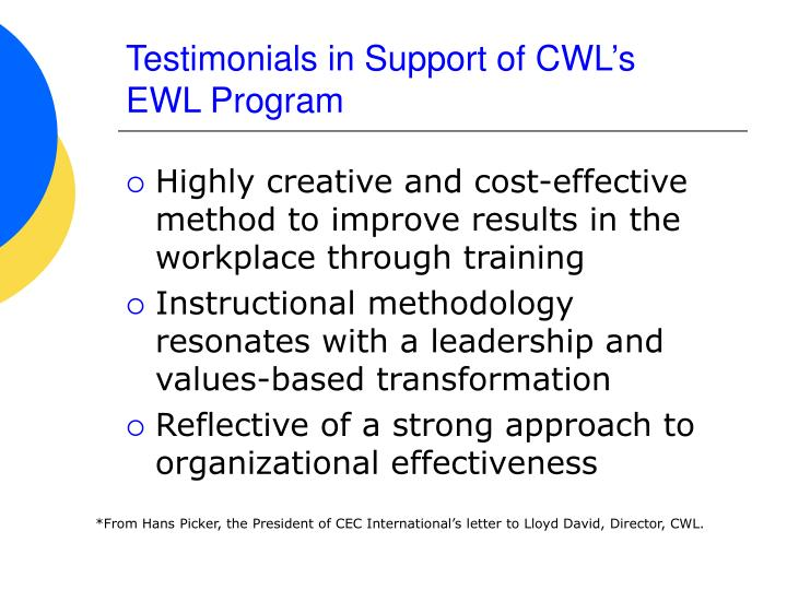 Testimonials in Support of CWL's