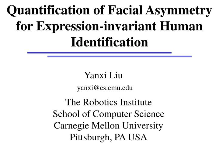 Quantification of facial asymmetry for expression invariant human identification