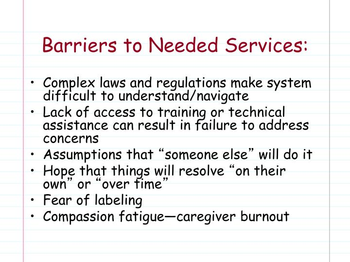 Barriers to needed services