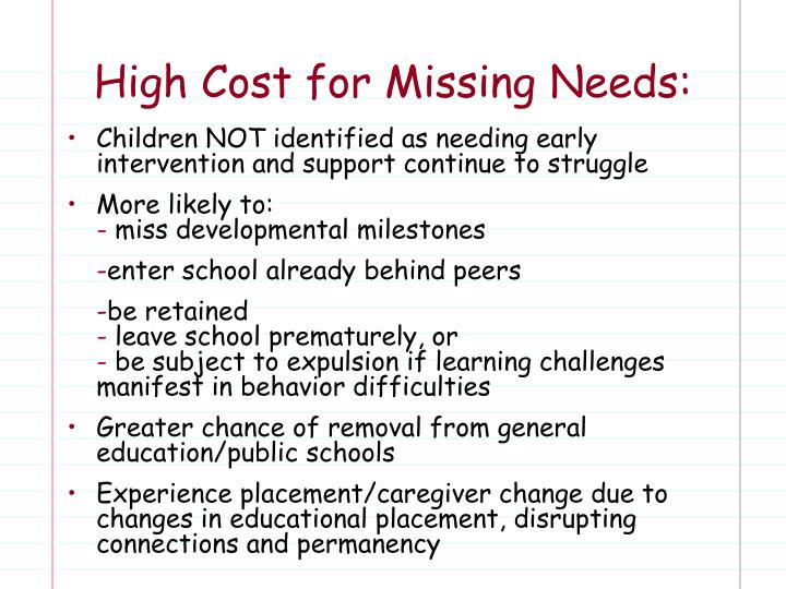 High Cost for Missing Needs: