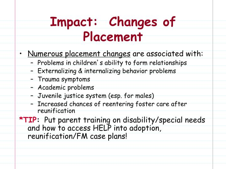 Impact:  Changes of Placement