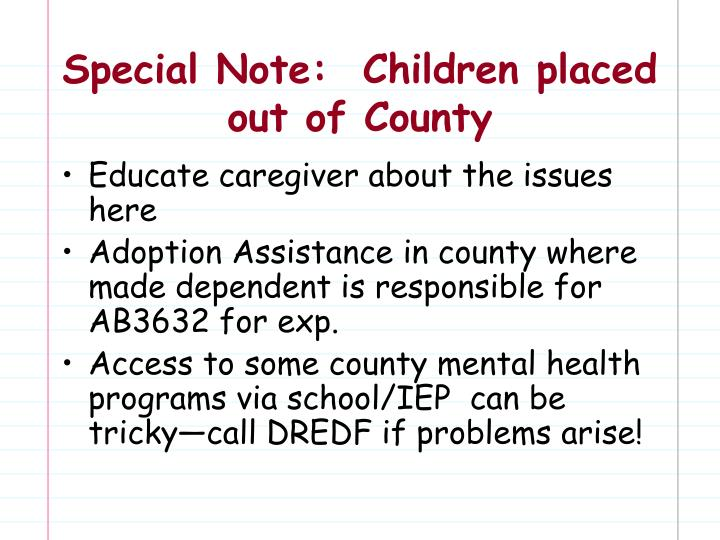 Special Note:  Children placed out of County