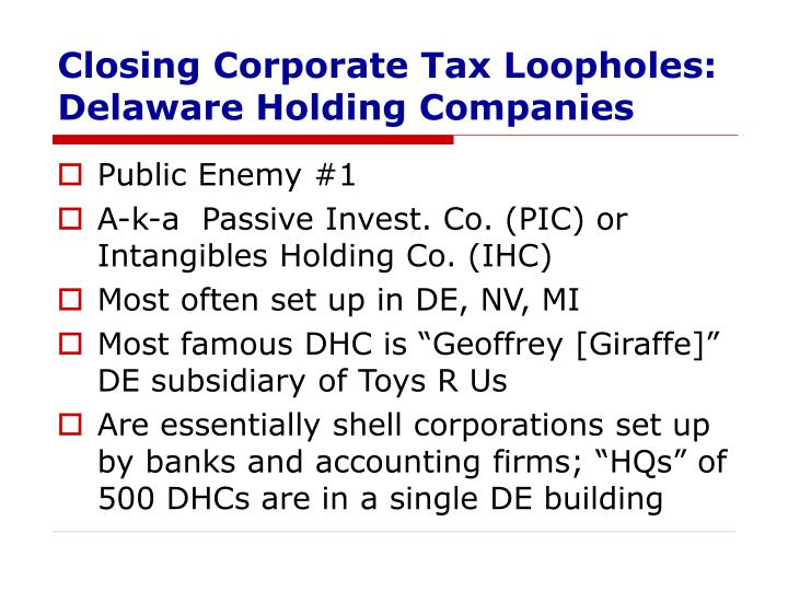 Closing Corporate Tax Loopholes: Delaware Holding Companies