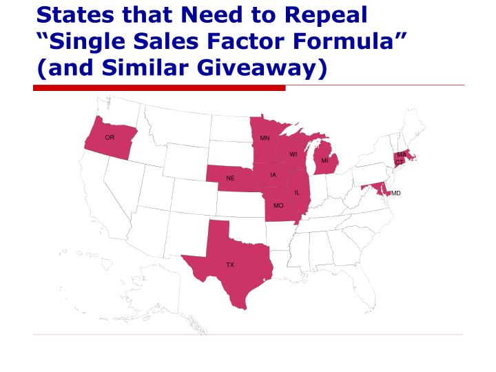 """States that Need to Repeal """"Single Sales Factor Formula"""""""