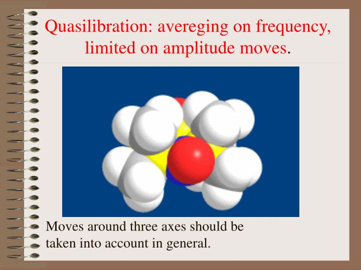 Quasilibration: avereging on frequency, limited on amplitude moves