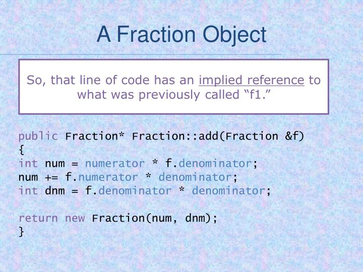 A Fraction Object