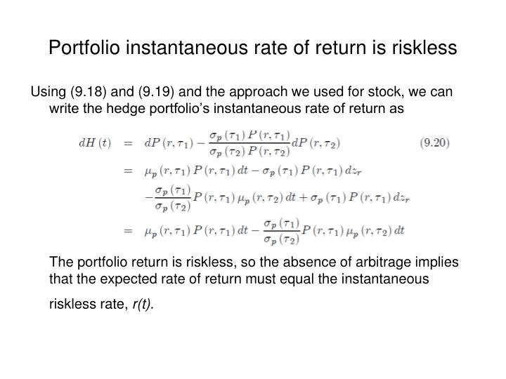 Portfolio instantaneous rate of return is riskless