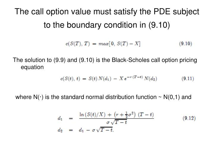 The call option value must satisfy the PDE subject to the boundary condition in (9.10)