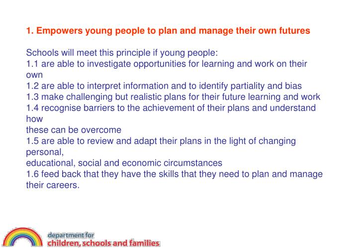 1. Empowers young people to plan and manage their own futures