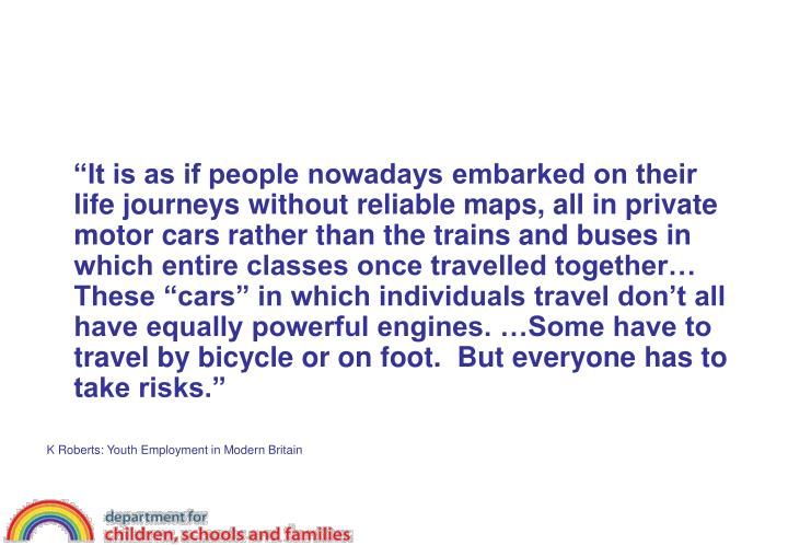 """""""It is as if people nowadays embarked on their life journeys without reliable maps, all in private..."""