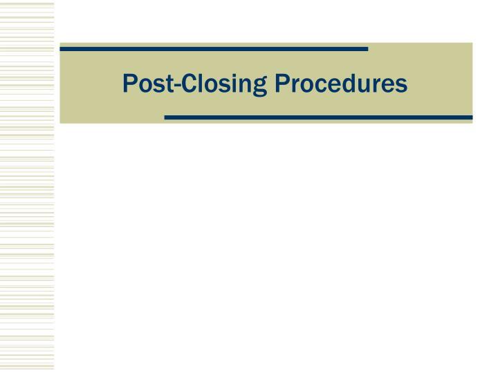 Post-Closing Procedures