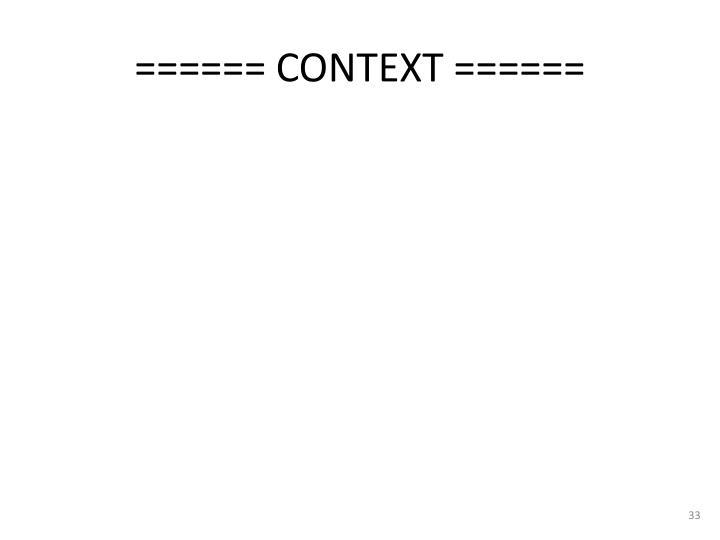 ====== CONTEXT ======