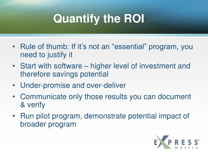 Quantify the ROI