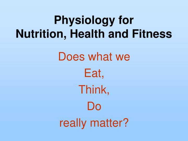 Physiology for nutrition health and fitness