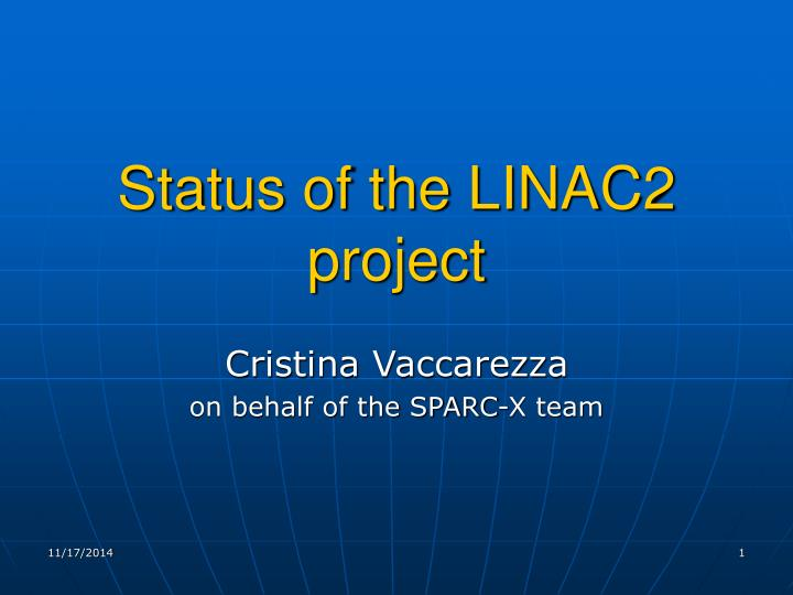 status of the linac2 project n.