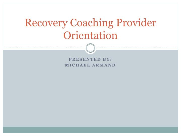recovery coaching provider orientation n.