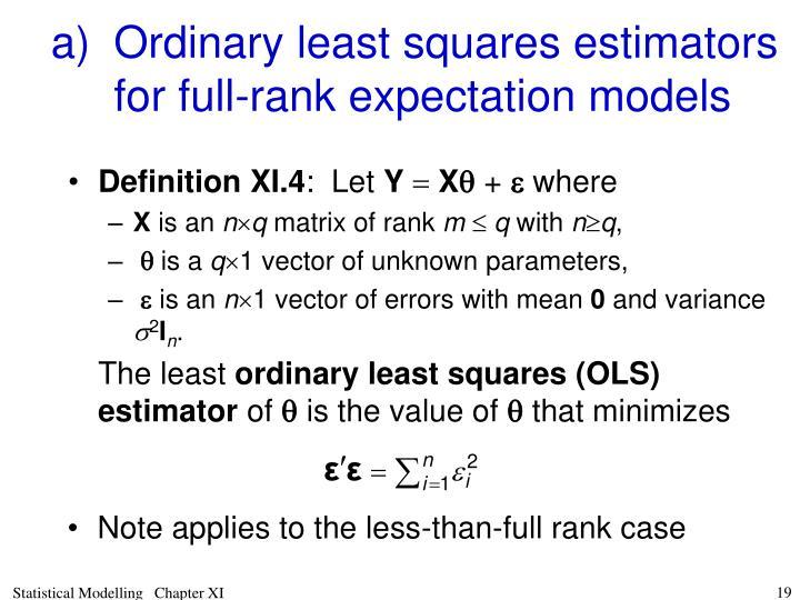 a)Ordinary least squares estimators for full-rank expectation models