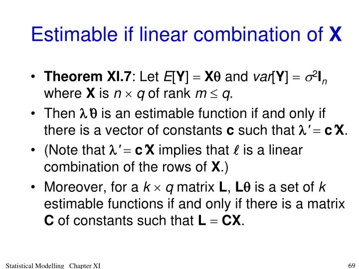 Estimable if linear combination of