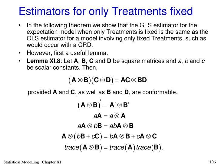 Estimators for only Treatments fixed