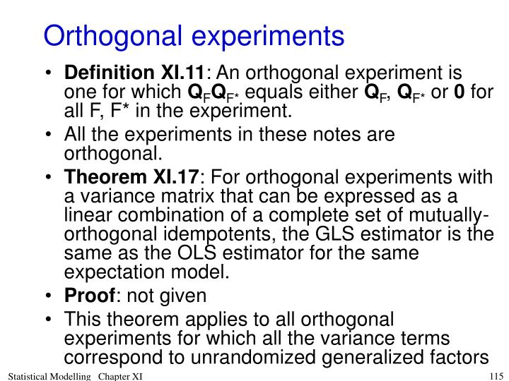 Orthogonal experiments