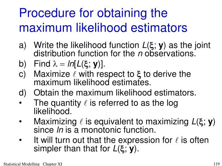 Procedure for obtaining the maximum likelihood estimators