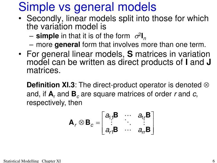 Simple vs general models