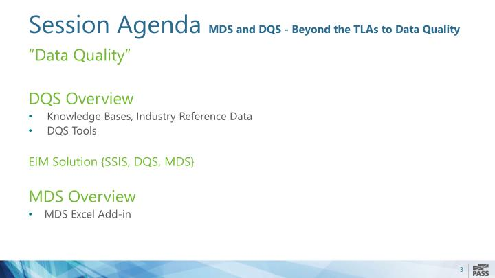 Session agenda mds and dqs beyond the tlas to data quality