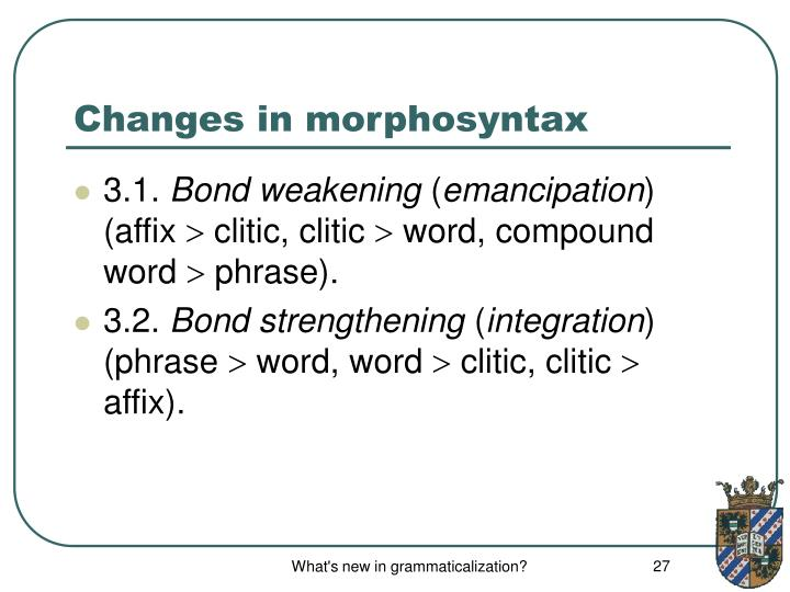 Changes in morphosyntax