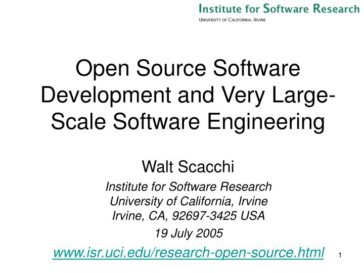 Open source software development and very large scale software engineering