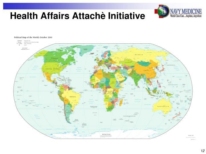 Health Affairs Attachè Initiative