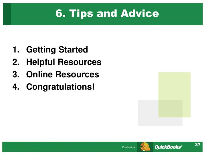 6. Tips and Advice