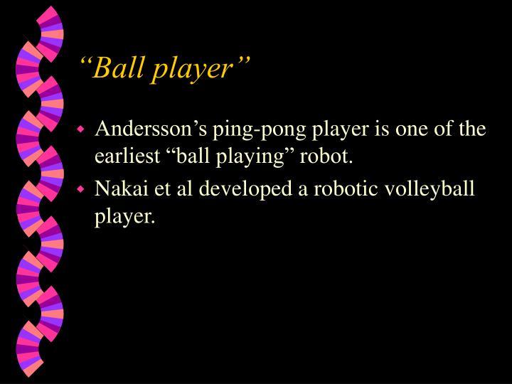 """""""Ball player"""""""
