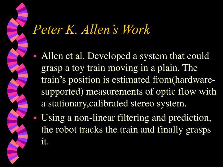 Peter K. Allen's Work