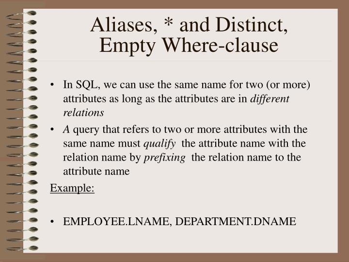 Aliases, * and Distinct,