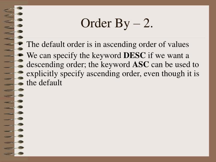 Order By – 2.