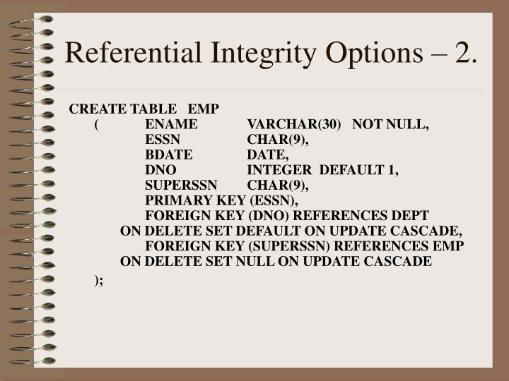 Referential Integrity Options – 2.