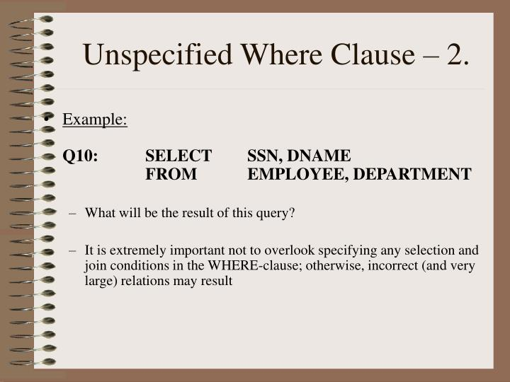 Unspecified Where Clause – 2.