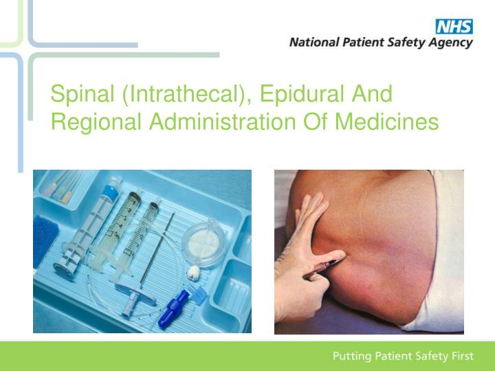 Spinal (Intrathecal), Epidural And Regional Administration Of Medicines