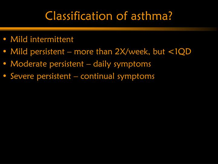 Classification of asthma?