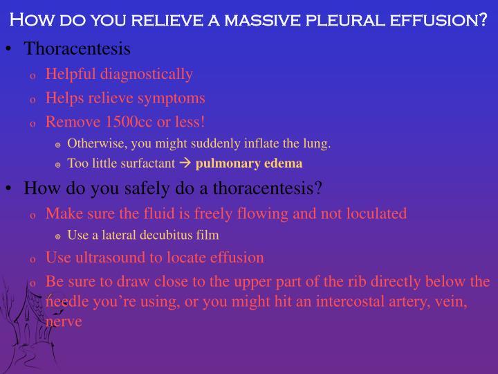 How do you relieve a massive pleural effusion?