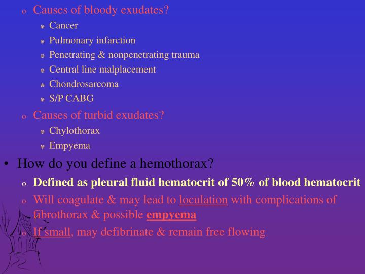 Causes of bloody exudates?