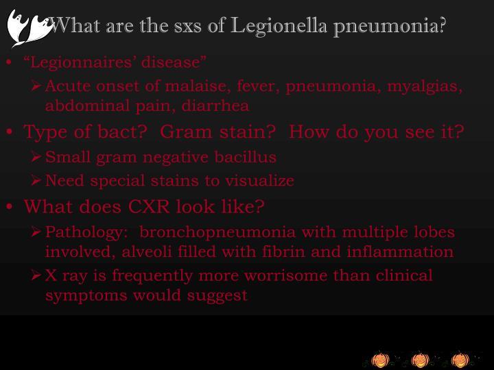 What are the sxs of Legionella pneumonia?