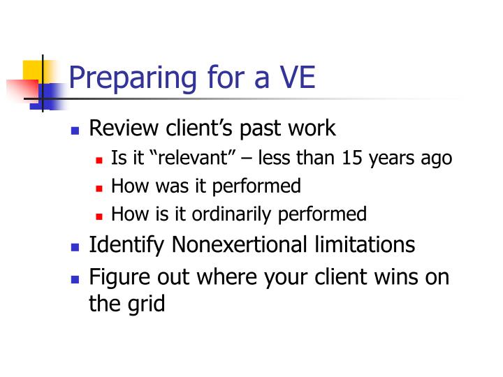 Preparing for a VE