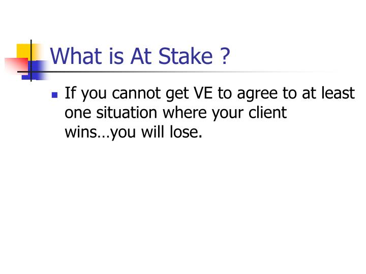 What is At Stake ?
