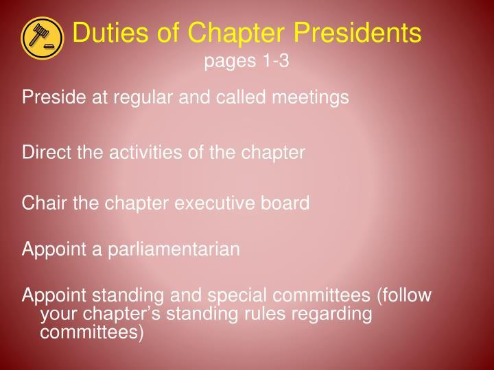 Preside at regular and called meetings