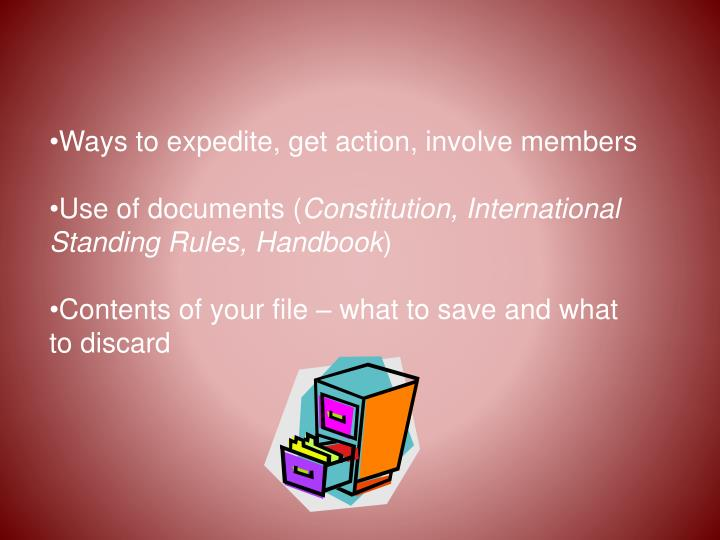 Ways to expedite, get action, involve members