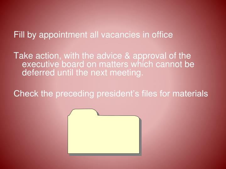 Fill by appointment all vacancies in office